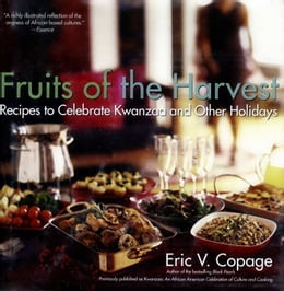 Book Fruits of the Harvest: Recipes to Celebrate Kwanzaa and Other Holidays by Eric V. Copage