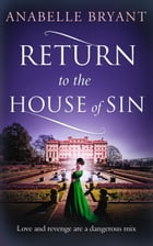 Return to the House of Sin (Bastards of London, Book 4) by Anabelle Bryant