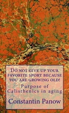 Do Not Give Up Your Favorite Sport, Because You Are Growing Old ! by Constantin Panow