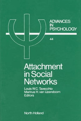 Book Attachment in Social Networks: Contributions to the Bowlby-Ainsworth Attachment Theory by Tavecchio, L.W.C.