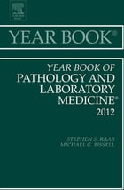 Year Book of Pathology and Laboratory Medicine 2012 - E-Book by Stephen S. Raab, MD
