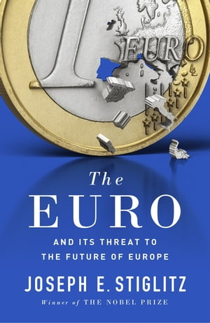 The Euro And its Threat to the Future of Europe
