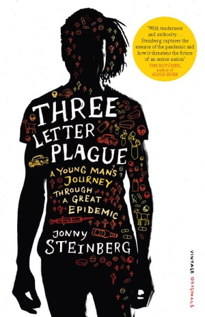 Three Letter Plague A Young Man?s Journey Through a Great Epidemic