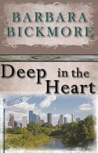 Deep In The Heart by Barbara Bickmore