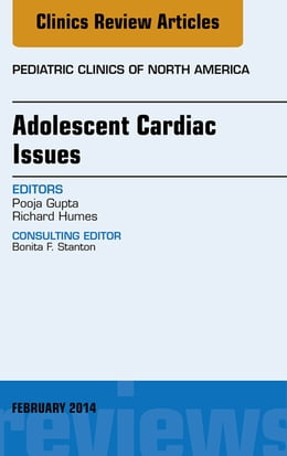 Book Adolescent Cardiac Issues, An Issue of Pediatric Clinics, by Richard Humes