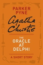 The Oracle at Delphi: A Parker Pyne Story by Agatha Christie