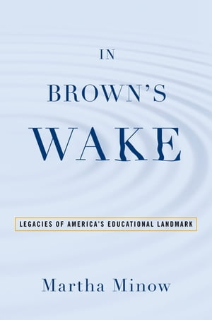 In Brown's Wake Legacies of America's Educational Landmark