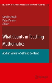 What Counts in Teaching Mathematics: Adding Value to Self and Content