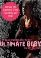20 Killer Workouts for the Ultimate Body: Achieve the best body of your life! by Ali Barrett