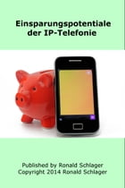 Einsparungspotentiale der IP-Telefonie by Ronald Schlager