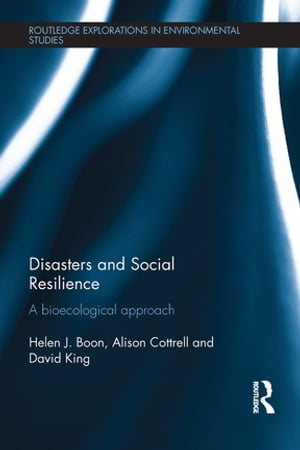 Disasters and Social Resilience A bioecological approach