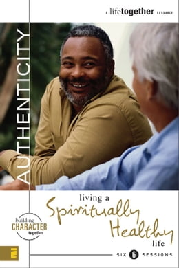 Book Authenticity: Living a Spiritually Healthy Life by Brett Eastman