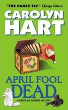 April Fool Dead: A Death on Demand Mystery by Carolyn Hart