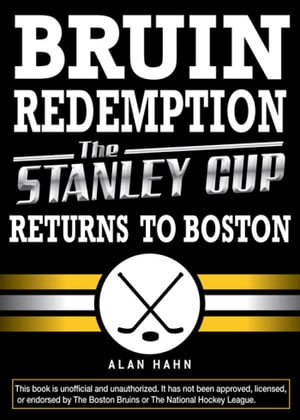 Bruin Redemption The Stanley Cup Returns to Boston