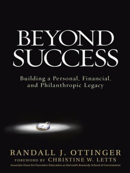 Book Beyond Success: Building a Personal, Financial, and Philanthropic Legacy by Ottinger, Randy
