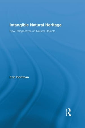 Intangible Natural Heritage New Perspectives on Natural Objects