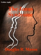 The Janus Syndrome by Douglas R. Mason