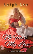 No Fear My Love by Leigh Lee