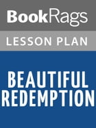Beautiful Redemption Lesson Plans by BookRags
