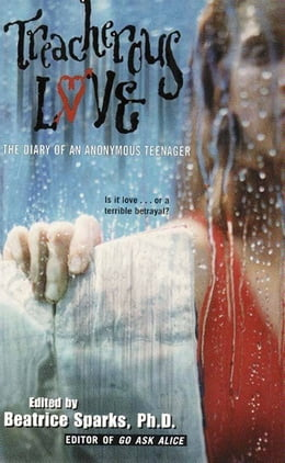 Book Treacherous Love: The Diary Of An Anonymous Teenager by Beatrice Sparks