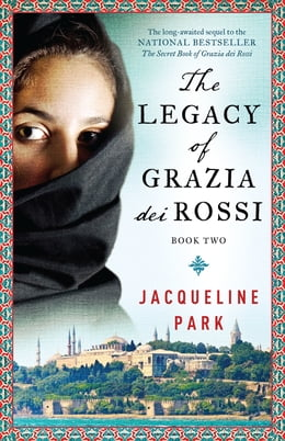 Book The Legacy of Grazia dei Rossi: Book 2 by Jacqueline Park