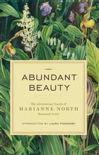 Abundant Beauty by Marianne North