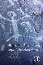 Machine Dreaming and Consciousness by J. F. Pagel, MS, MD