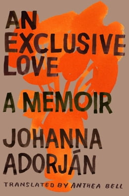Book An Exclusive Love by Johanna Adorjan