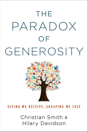 The Paradox of Generosity Giving We Receive,  Grasping We Lose