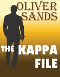 The Kappa File: A Legal & Political Thriller By Oliver Sands
