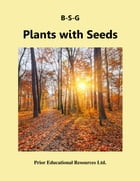 Plants with Seeds: Study Guide by Roger Prior