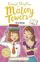 Malory Towers, 12: Goodbye at Malory Towers by Enid Blyton