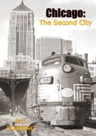 Chicago: The Second City by A. J. Liebling