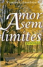 Amor Sem Limites -Poemas by Jose Vianei Galdino Marques Junior