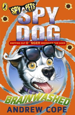 Book Spy Dog: Brainwashed by Andrew Cope
