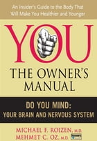 Do You Mind: Your Brain and Nervous System by Michael F. Roizen