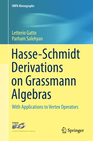 Hasse-Schmidt Derivations on Grassmann Algebras: With Applications to Vertex Operators by Letterio Gatto