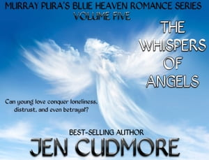 Murray Pura's Blue Heaven Romance Series - Volume 5 - The Whispers of Angels