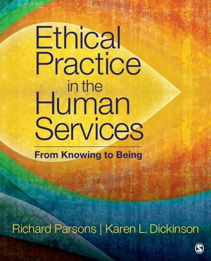 Ethical Practice in the Human Services From Knowing to Being