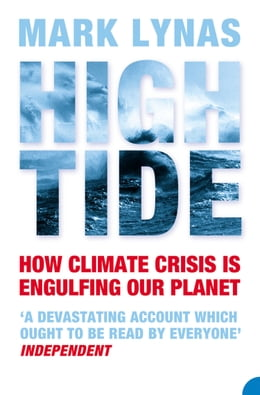 Book High Tide: How Climate Crisis is Engulfing Our Planet by Mark Lynas