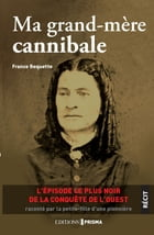 Ma grand-mère cannibale by France Bequette
