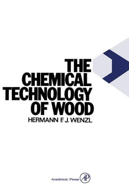 Book The Chemical Technology of Wood by Wenzl, Harmann