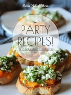 PARTY RECIPES! Ideas with an Italian touch by Paola Slelly Uberti
