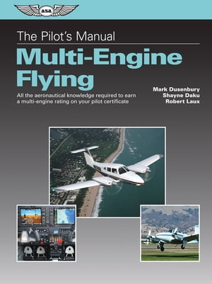 The Pilot's Manual: Multi-Engine Flying (Kindle edition) All the aeronautical knowledge required to earn a multi-engine rating on your pilot certifica
