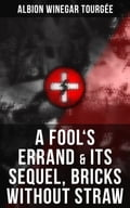9788027225026 - Albion Winegar Tourgée: A FOOL'S ERRAND & Its Sequel, Bricks Without Straw - Kniha