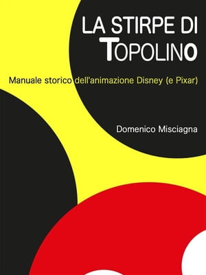La stirpe di Topolino by Domenico Misciagna