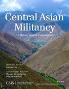 Central Asian Militancy: A Primary Source Examination