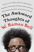The Awkward Thoughts of W. Kamau Bell Cover Image