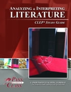 CLEP Analyzing and Interpreting Literature Test Study Guide by Pass Your Class Study Guides