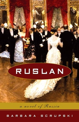 Book Ruslan: A Novel of Russia by Barbara Scrupski